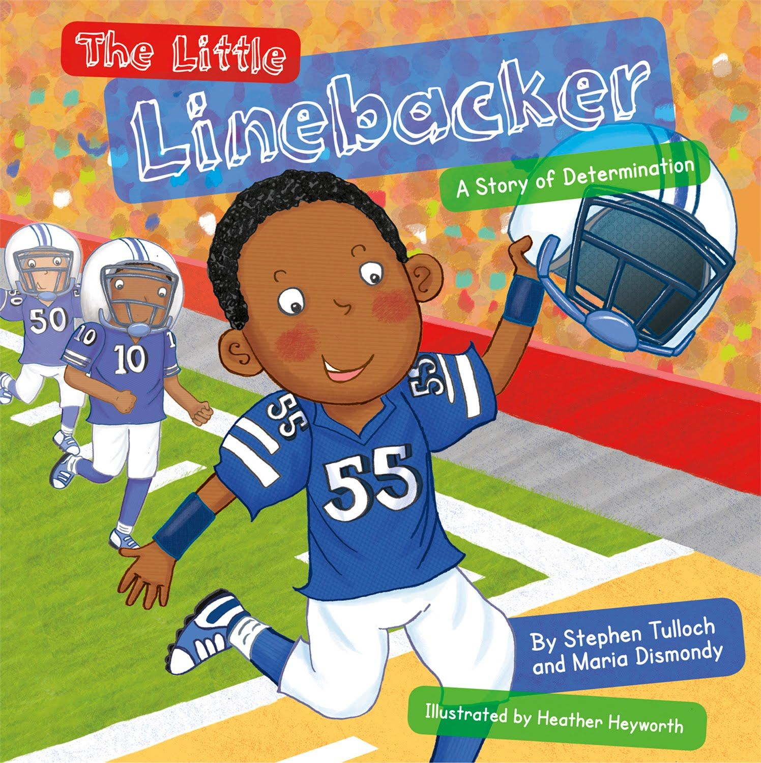 The Little Linebacker A Story Of Determination Book By