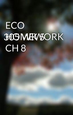 ECO 305 WK 5 HOMEWORK CH 8 - ECO 305 WK 5 HOMEWORK CH 8 #wattpad #short-story