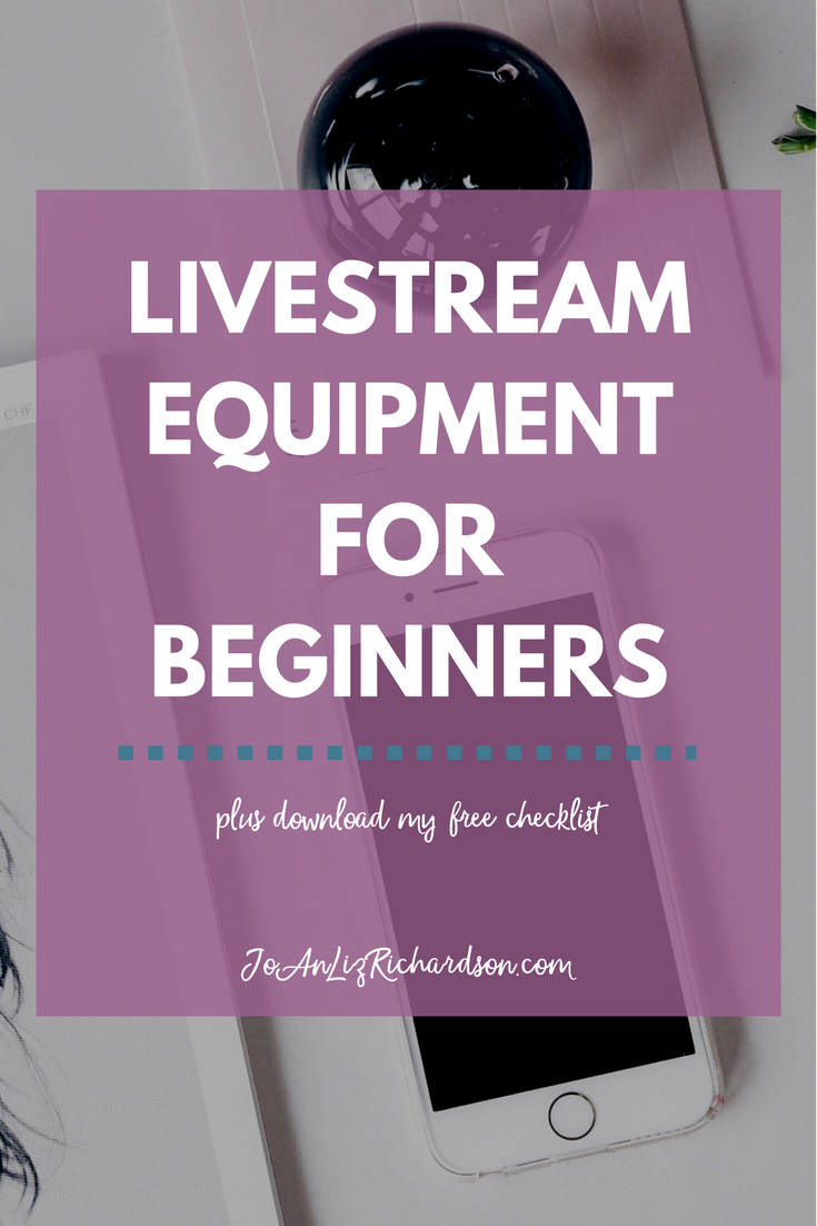 Livestream Equipment for Beginners - JoAn Richardson