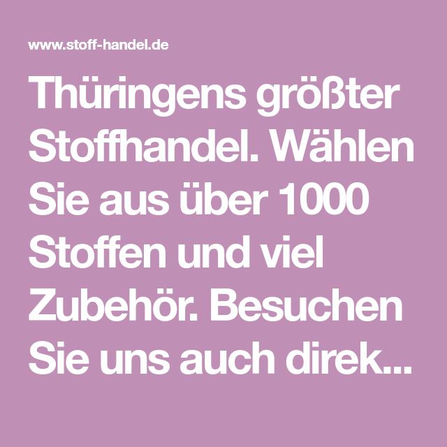 Thüringens Größter Stoffhandel Wählen Sie Aus über 1000 Stoffen Und