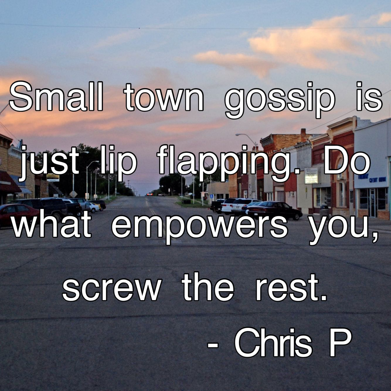 Small Town Gossip Quotes Quote From An Old Friend Of Mine Smart Guy Meme Worthy Friends Quotes Friendship Quotes Good Relationship Quotes