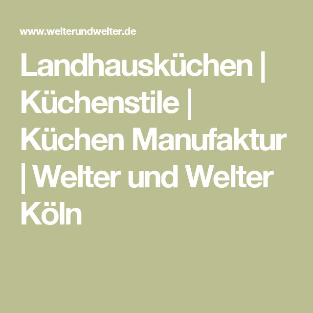 Welter Und Welter landhausküchen küchenstile küchen manufaktur welter und welter