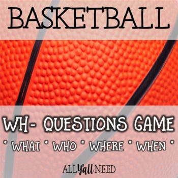 Basketball A Wh Questions Game Wh Questions Games Question Game Wh Questions