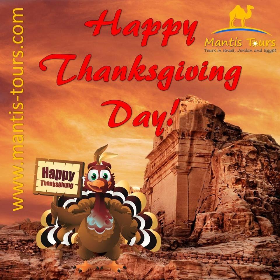Happy Thanksgiving Day! :-)  #MantisTours #PictureOfTheDay #Vacation #Travel #Israel #Eilat #Jordan #Petra #WadiRum #Holiday #Thanksgiving #ThanksgivingDay