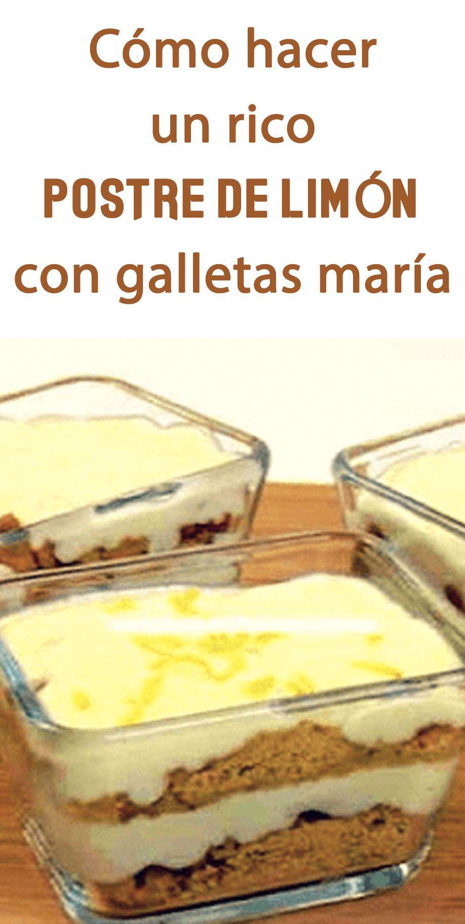Cómo Hacer Un Rico Postre De Limón Con Galletas María Food Delicious Desserts Recipes