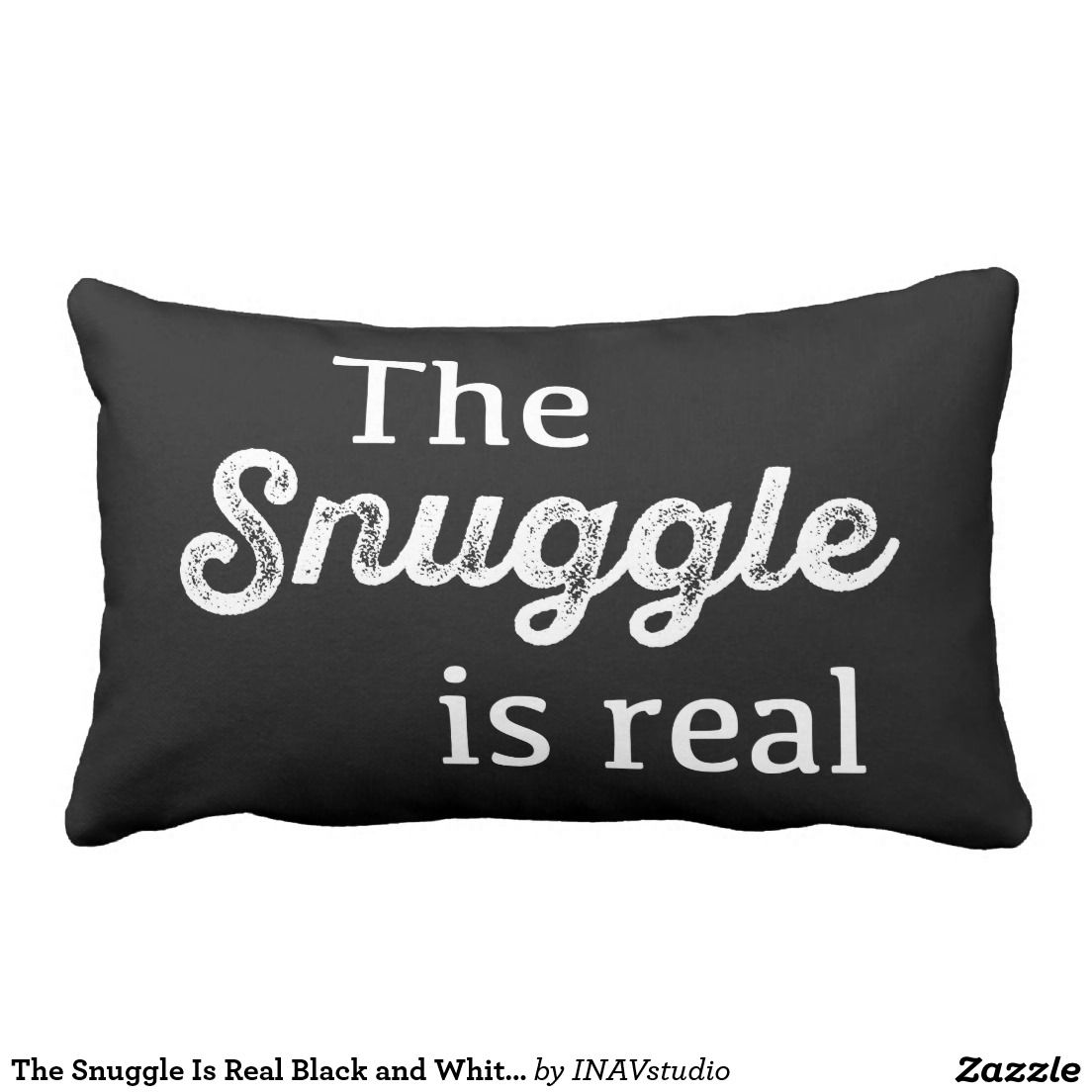 The Snuggle Is Real Black and White Funny Throw Pillow