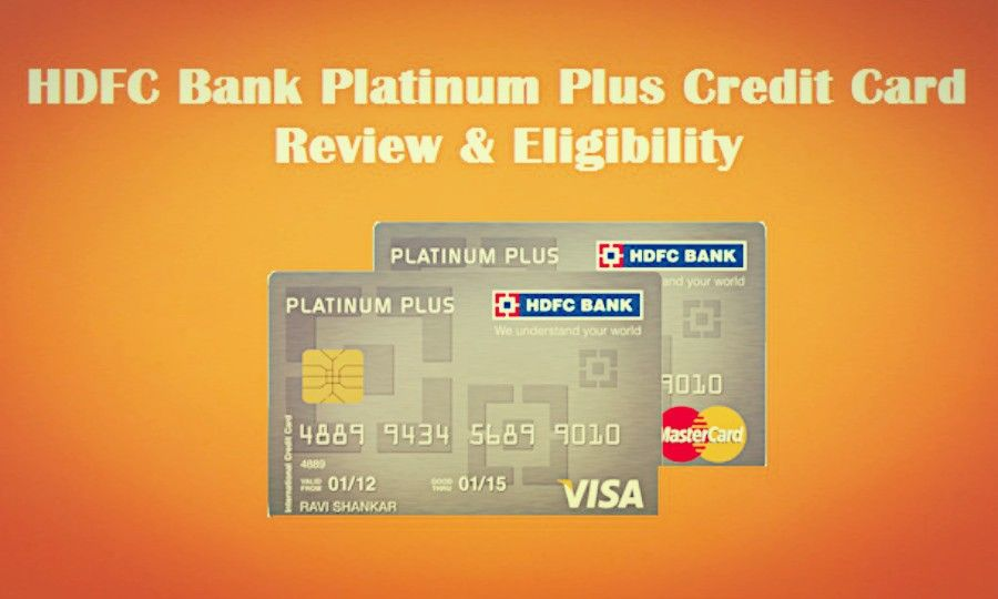 Hdfc bank platinum plus credit card review eligibility