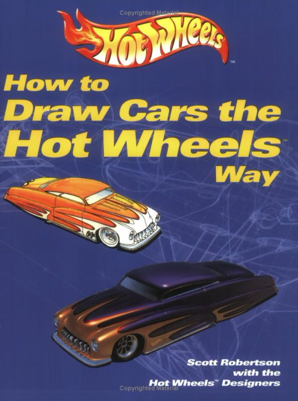 How to Draw Cars the Hot Wheels Way (0752748314801): Scott Robertson