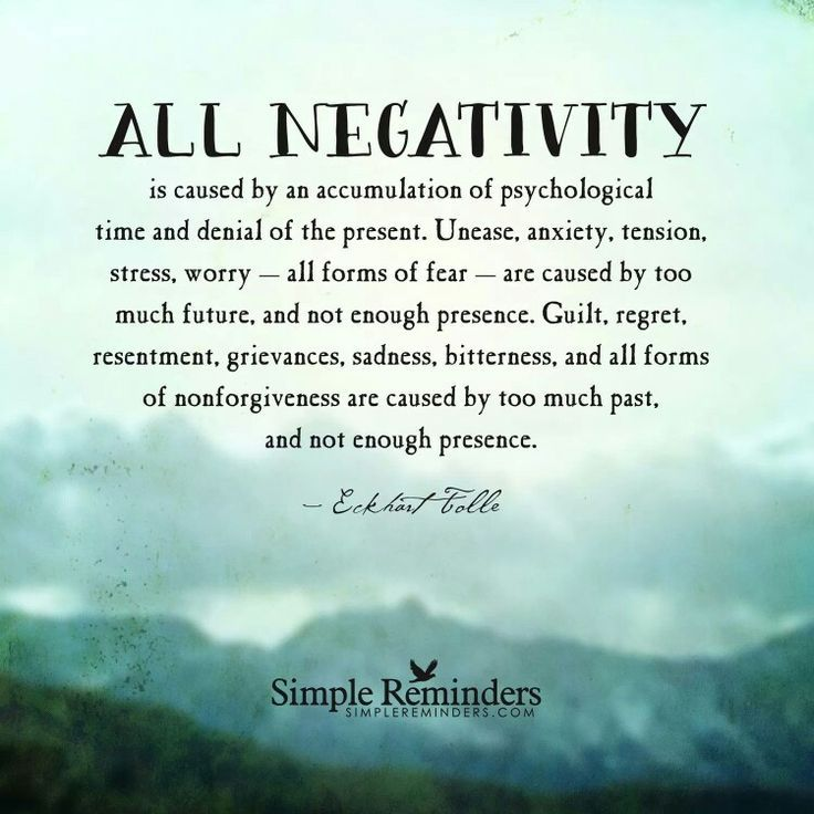Moving On Quotes :Negativity comes from the past and not enough presence…