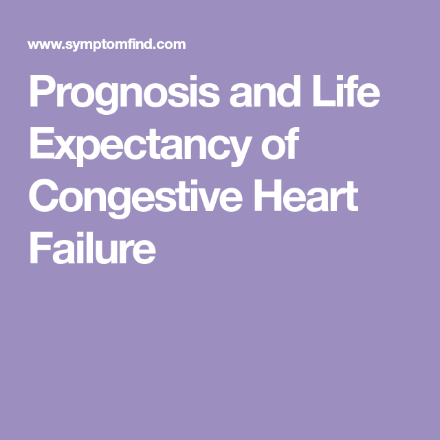 Prognosis And Life Expectancy Of Congestive Heart Failure