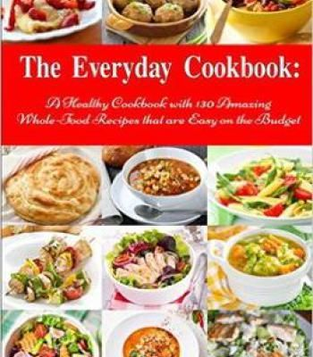 The everyday cookbook a healthy cookbook with 130 amazing whole the everyday cookbook a healthy cookbook with 130 amazing whole food recipes that are easy on the budget pdf books library land forumfinder Gallery
