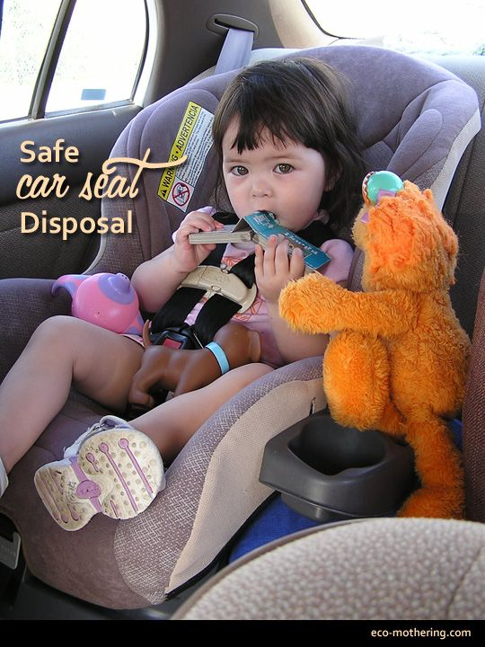 How To Dispose Child Car Seat Eco Mothering 2013 07 Safely Of An Old