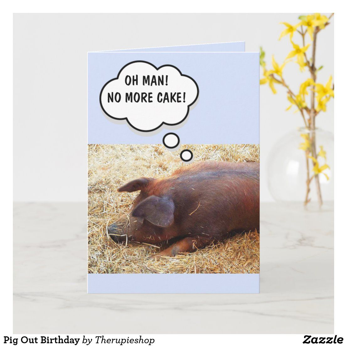 Pig Out Birthday Card   Zazzle.com in 2020   Funny ...