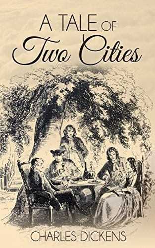 A Tale Of Two Cities Illustrated By Charles Dickens Httpswwwamazoncomdpb00Ijjxumoref