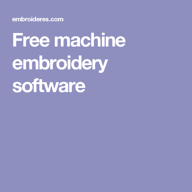 Free Machine Embroidery Software Machine Embroidery Pinterest