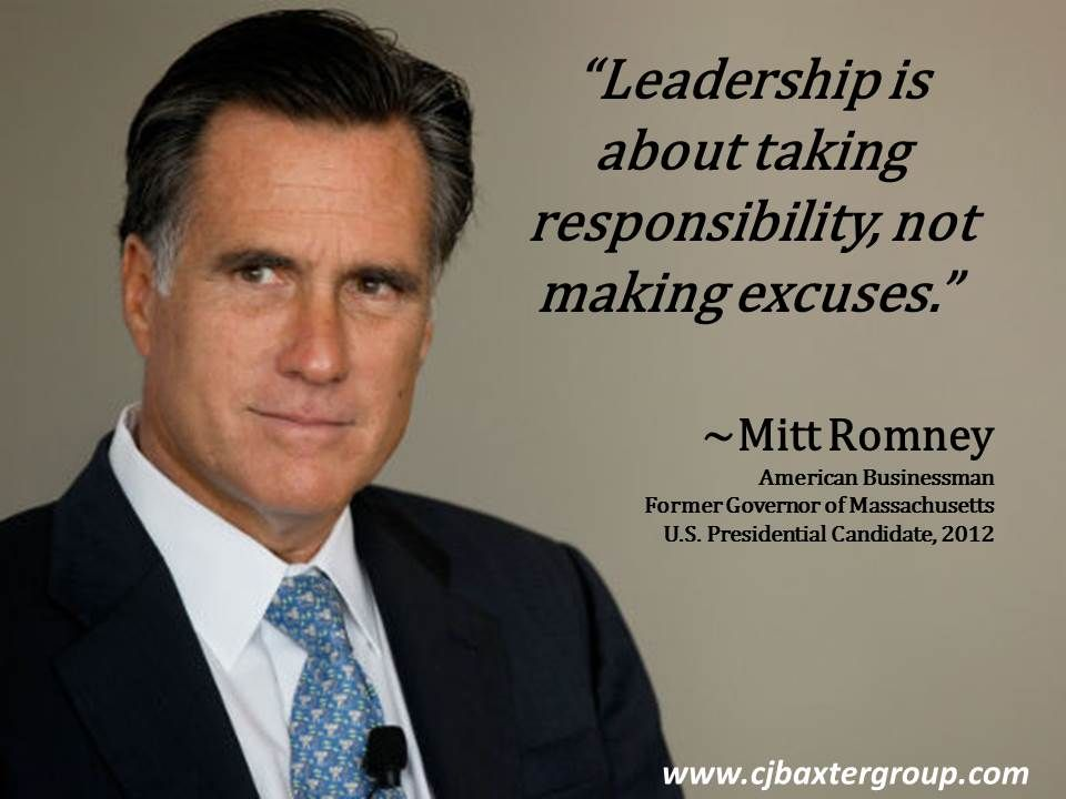 Leadership Is About Taking Responsibility Not Making Excuses - Governor of massachusetts
