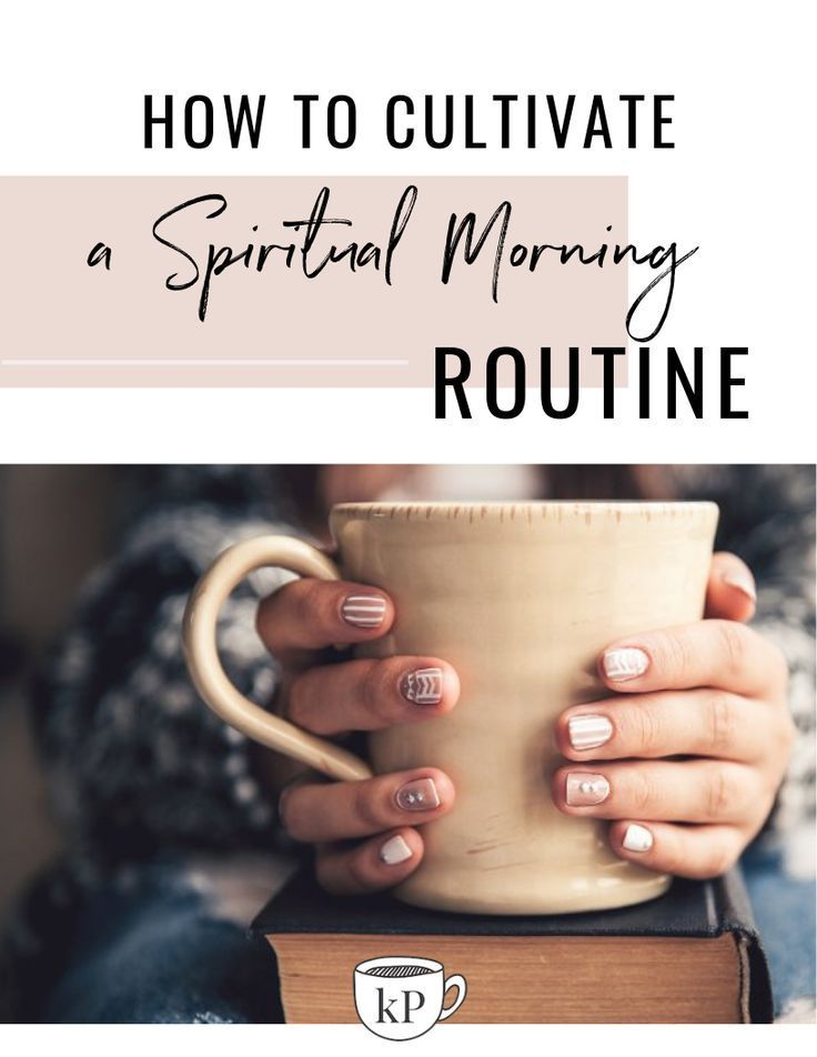 How To Cultivate A Spiritual Morning Routine | Kyrie Perry #morningroutine A spiritually refreshing morning routine can help set you up for a day full of positivity. Here are a few simple tips on how to cultivate a morning routine that will strengthen your relationship with God. #morningroutine