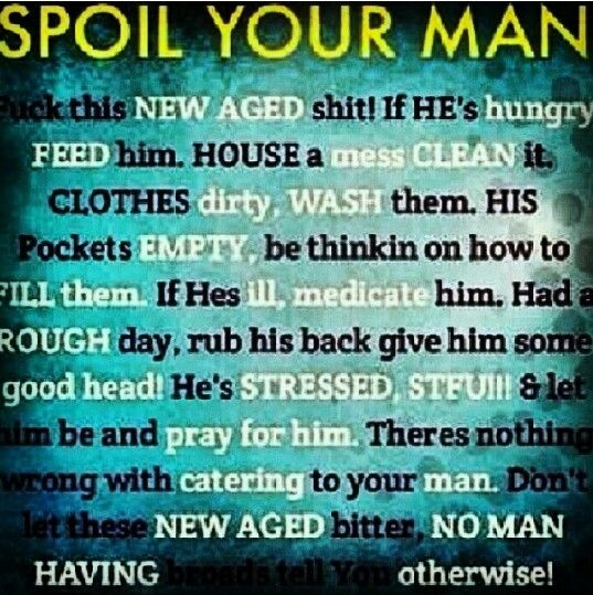 I always spoil cody! If you cant spoil your man or take care ...