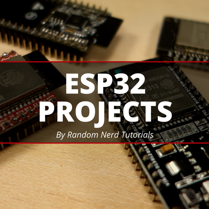 Random Nerd Tutorials | ESP32 Projects and Tutorials #esp32