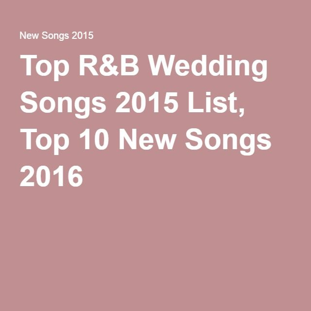 Top RB Wedding Songs 2015 List 10 New 2016