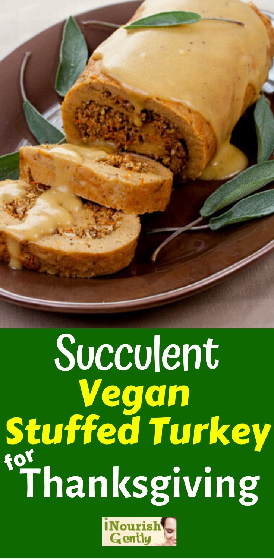 Succulent Vegan Stuffed Turkey For Thanksgiving In 2020 Vegan Thanksgiving Recipes Vegan Holiday Recipes Vegan Recipes Easy