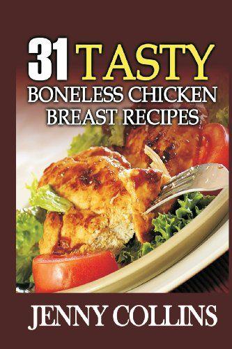 31 Flavoursome Boneless Chicken Breast Recipes