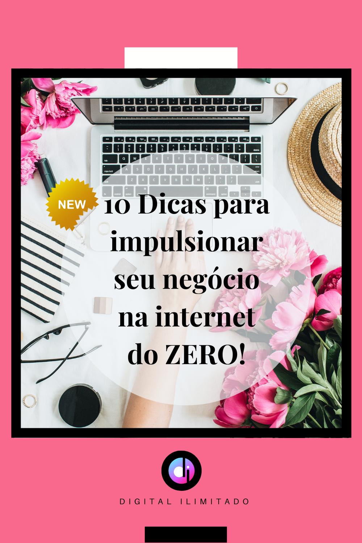 10 Dicas para impulsionar o seu Negócio do Zero !