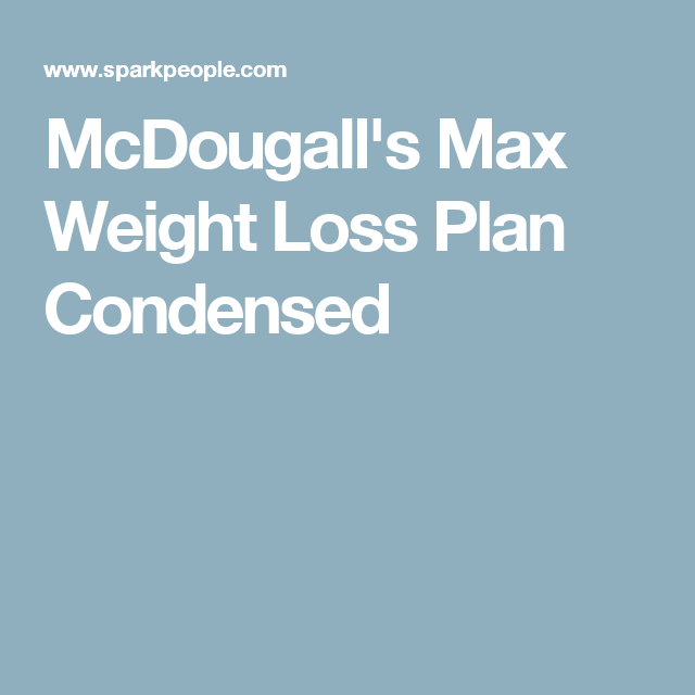 Mcdougalls max weight loss plan condensed mcdougall approved fat fandeluxe Images
