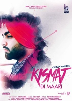Kismat Di Maari Is The Single Track By Singer Jordan Sandhu available at Mp3mad.com