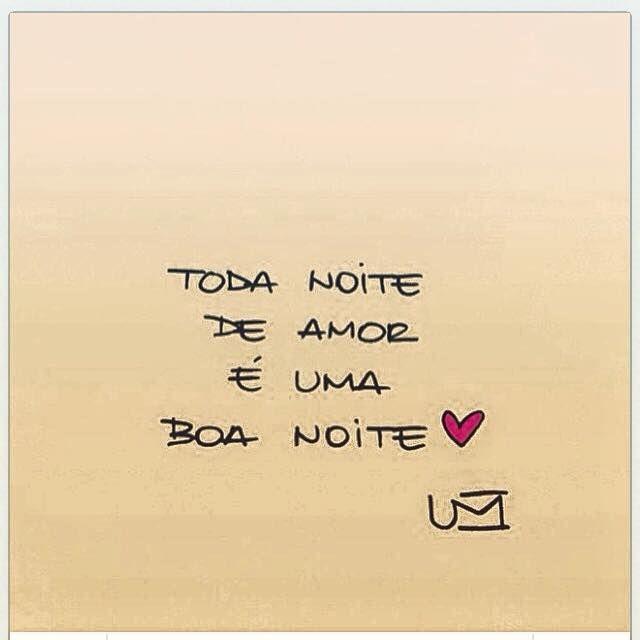 Toda Noite De Amor Amor Frases Quotes E Amor