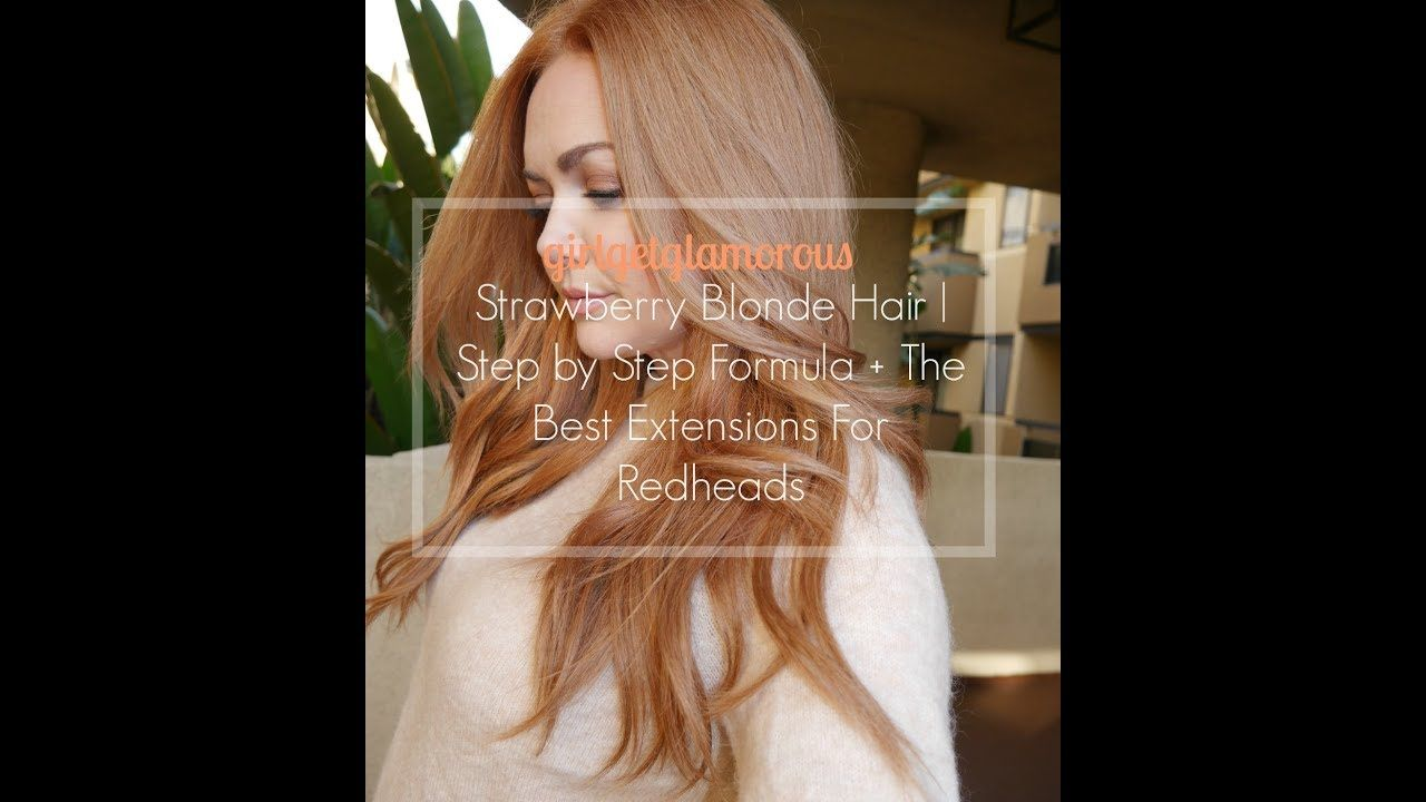 Strawberry Blonde Hair At Home My Updated Formula The Best