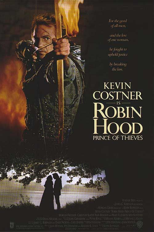 Robin Hood: Prince Of Thieves. (the theme song was our wedding's song--first dance)