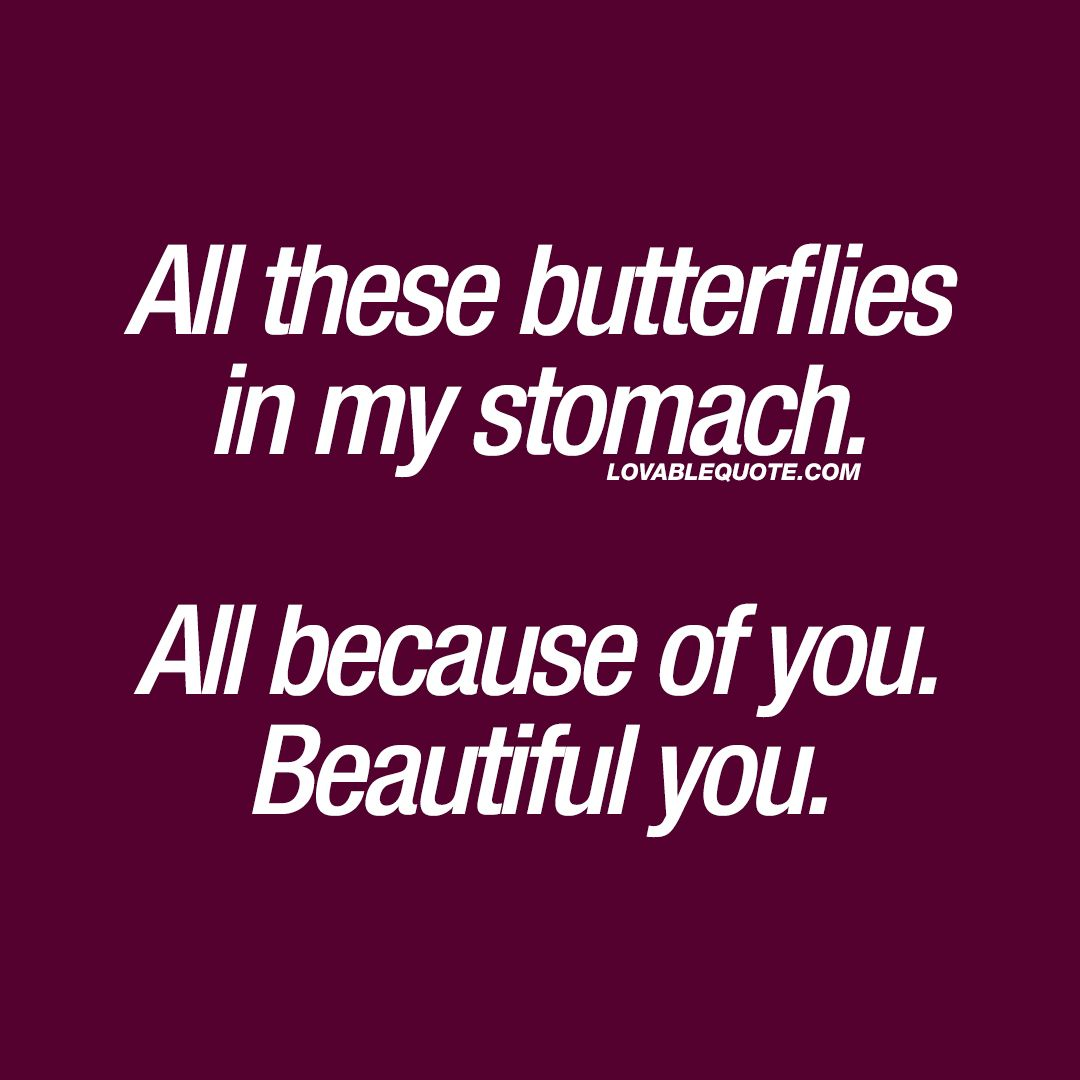Gallery Quotes About Love To Inspire Your Wedding Vows: All These Butterflies In My Stomach. All Because Of You