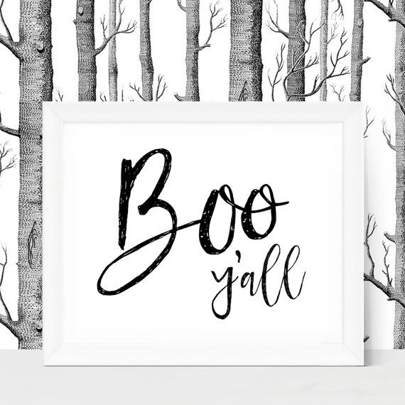 Boo Yall!  Halloween Art - Printable Halloween Art - Halloween Sign  * * * * * * * * * * INCLUDED: * * * * * * * * * * 8 x 10 high resolution JPG No need to wait for shipping - this file is ready to download immediately! After purchasing you will immediately receive an email with a download link from Etsy, and you can also find your files by clicking here: https://www.etsy.com/your/purchases You can easily print your file at home or at a local (Wal-Mart, Walgreens, Staples etc) or online…