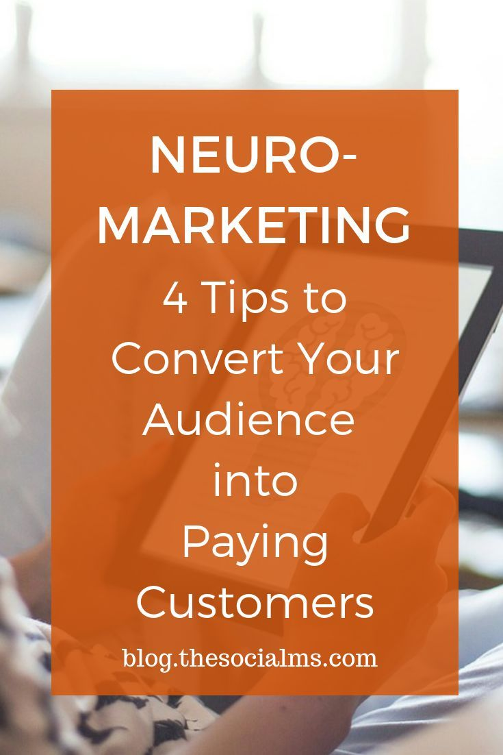 Neuromarketing 4 tips to convert your audience into