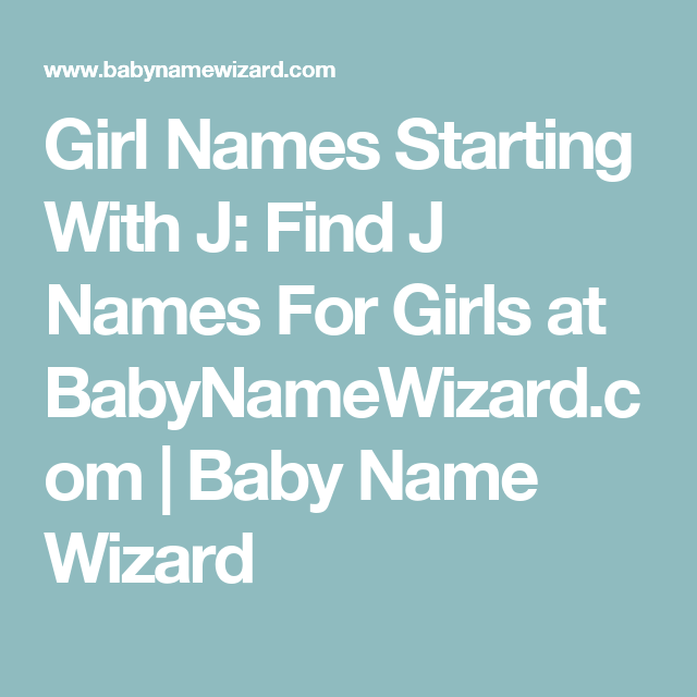 Girl Names Starting With J Find J Names For Girls At Babynamewizard
