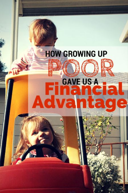 """How Growing Up """"Poor"""" Gave Us a Financial Advantage 