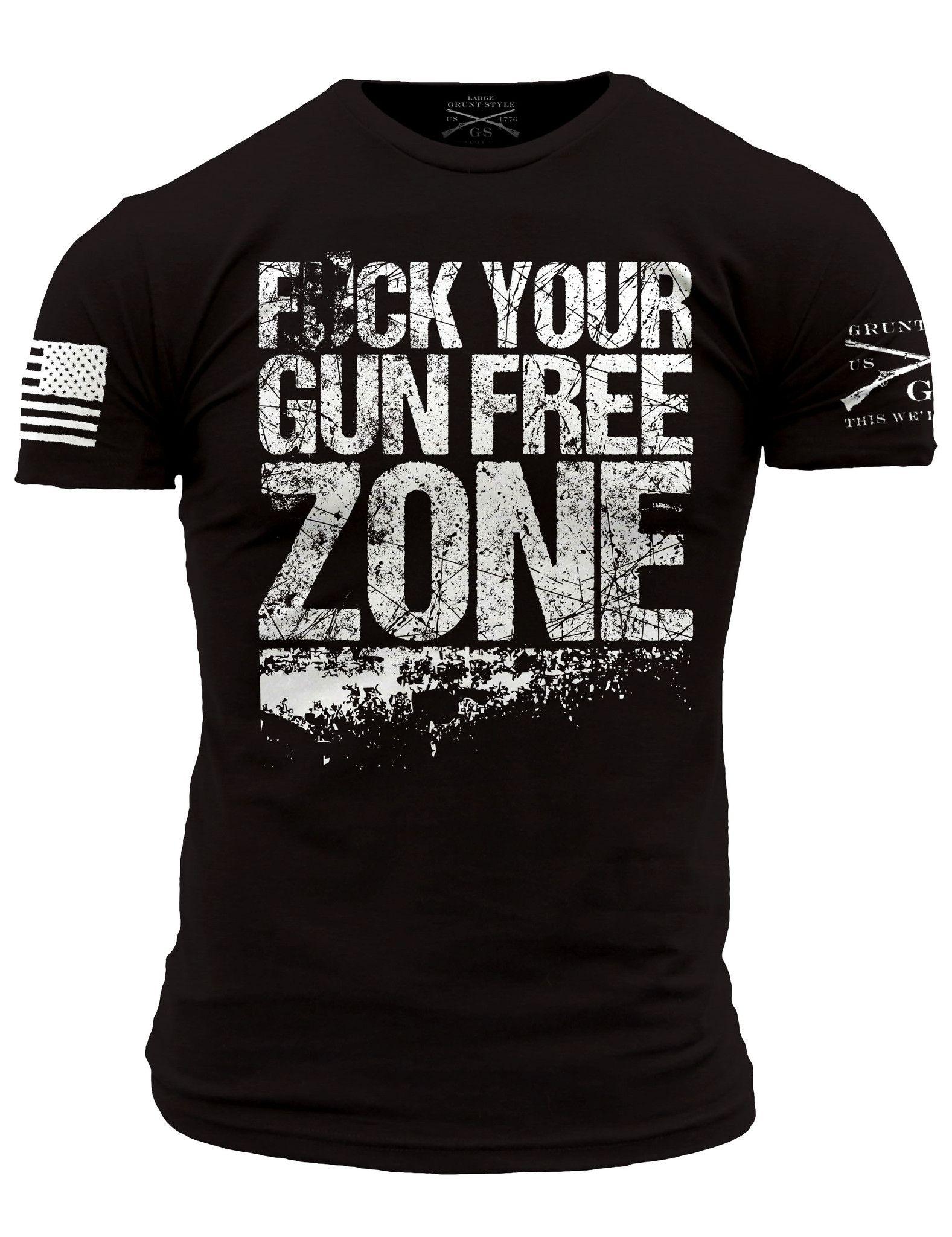 Fck Your Gun Free Zone T-Shirt- Grunt Style Men's Graphic Tee Shirt