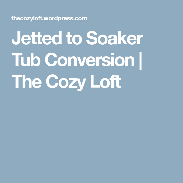 Jetted to Soaker Tub Conversion | Tubs, Jets and Jetted tub