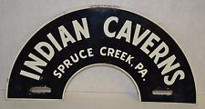 Antique 1950's Indian Caverns License Plate Topper Spruce Creek PA M348
