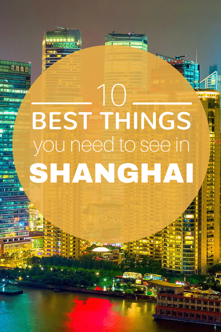 10 Top Things To See In Shanghai Shanghai Travel China Travel Destinations Shanghai Attractions