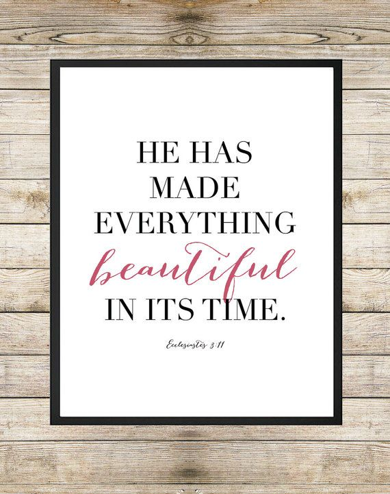 He has made everything beautiful in its time by southernspruce he has made everything beautiful in its time by southernspruce ecclesiastes bible verse scripture inspirational quote altavistaventures Choice Image