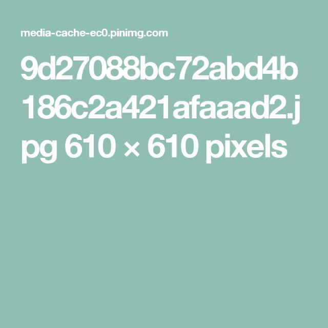 9d27088bc72abd4b186c2a421afaaad2.jpg 610×610 pixels