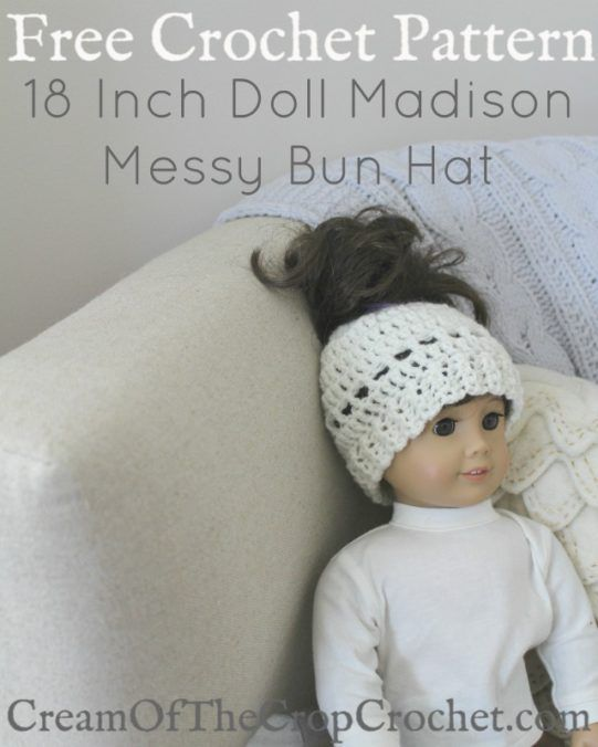 18 Inch Doll Madison Messy Bun Hat Crochet Pattern | Cream Of The ...
