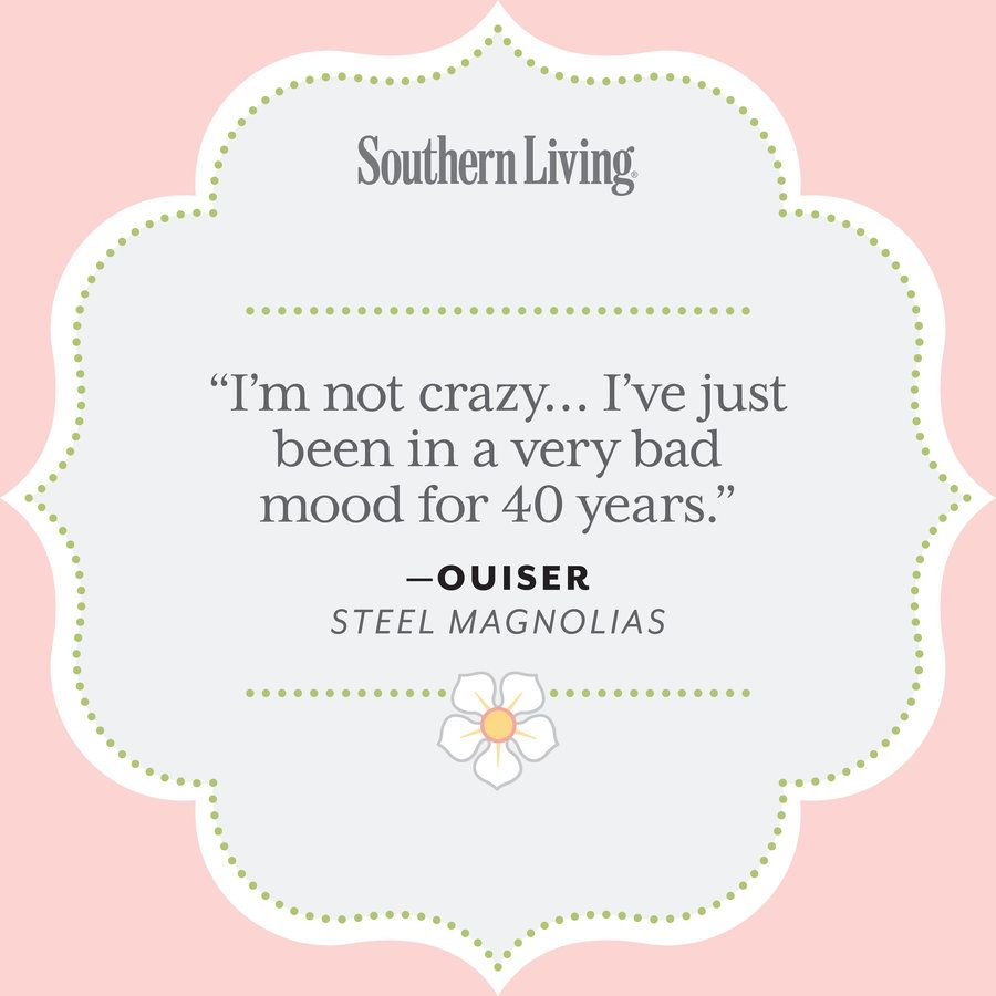 Turning 40 Quotes 25 Colorful Quotes From Steel Magnolias  Southern Steel