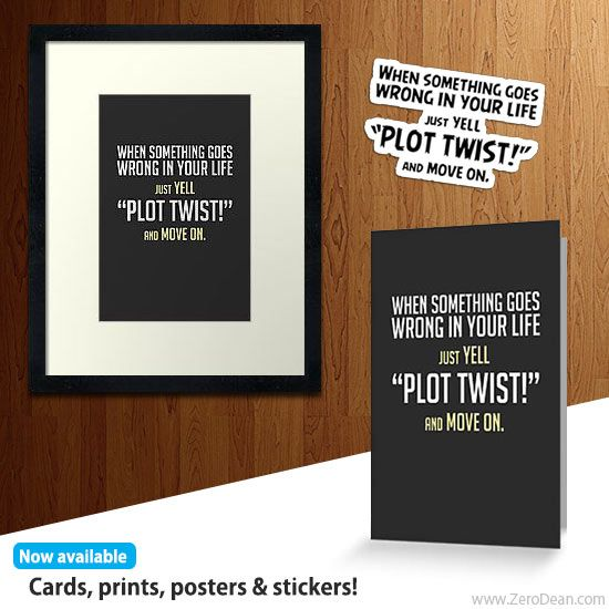 "Just yell ""Plot Twist!"" cards, prints, posters, stickers and T-shirts now available in the shop!"