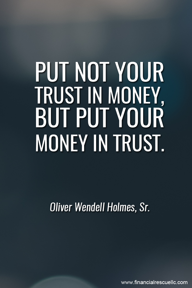Put Not Your Trust In Money But Put Your Money In Trust Oliver