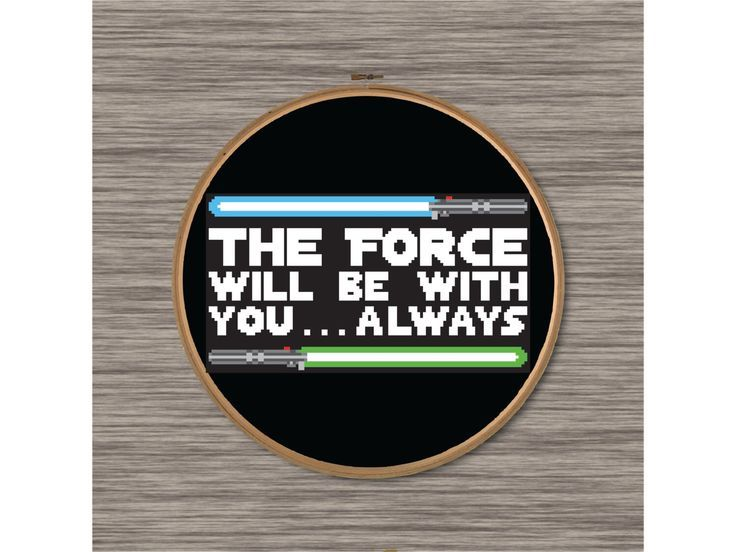 """PDF Cross Stitch Pattern: Star Wars Quote with Lightsabers - """"The Force will be with you, Always"""" by DJStitches on Etsy https://www.etsy.com/listing/241450807/pdf-cross-stitch-pattern-star-wars-quote"""