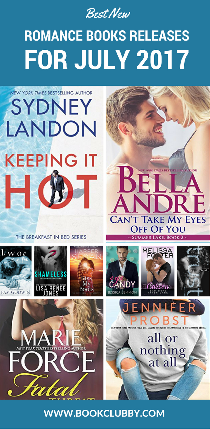 Best New Romance Books Releases For July 2017 Books Pinterest