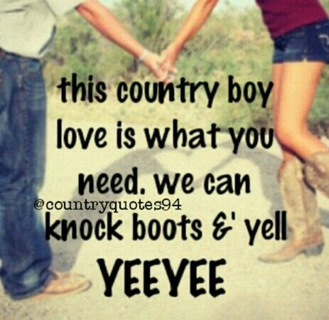 Country Boy Love Earl Dibbles Jr Country Quotes Country Boys